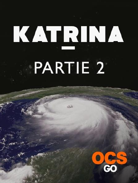 OCS Go - Katrina - Partie 2