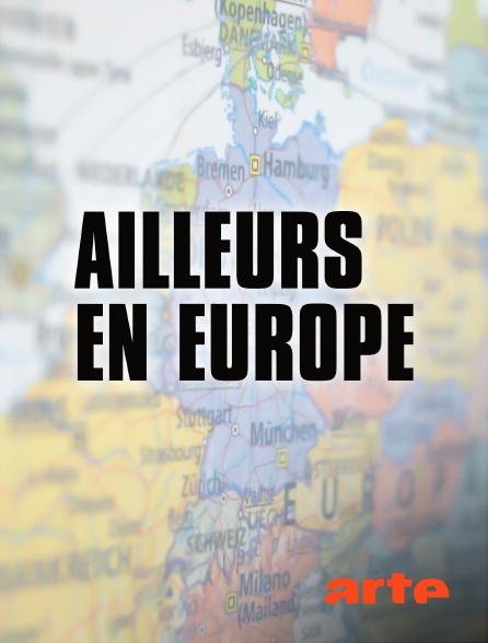 Arte - Ailleurs en Europe