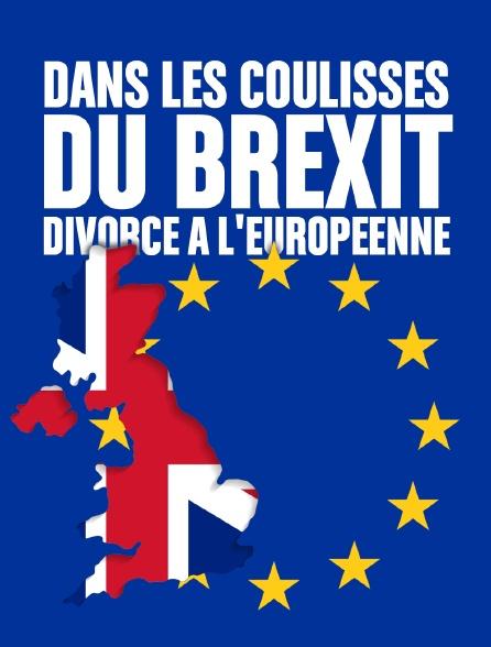Dans les coulisses du Brexit, divorce à l'européenne