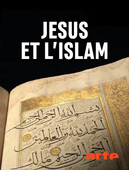 Arte - Jésus et l'islam en replay