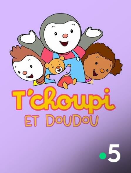 France 5 - T'choupi et Doudou