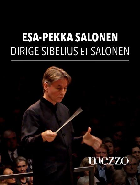 Mezzo - Esa-Pekka Salonen dirige Sibelius et Salonen