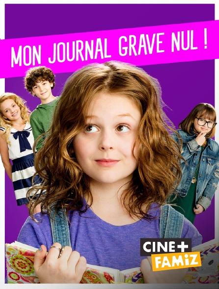 Ciné+ Famiz - Mon journal grave nul !