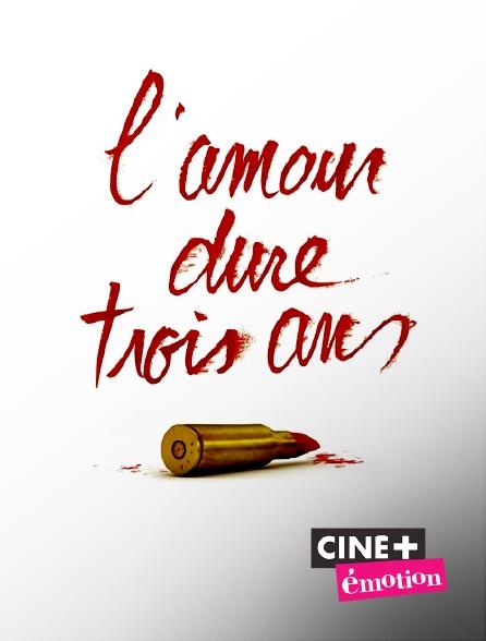 Ciné+ Emotion - L'amour dure trois ans