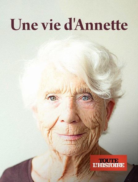 Toute l'histoire - Une vie d'Annette