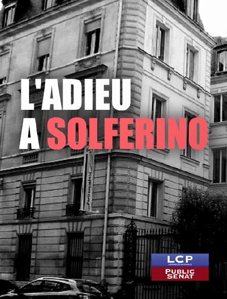 LCP Public Sénat - L'adieu à Solférino
