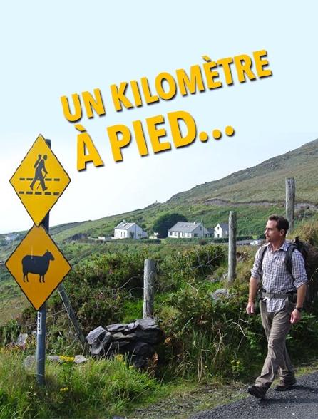 Un kilomètre à pied...