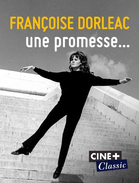 Ciné+ Classic - Françoise Dorléac, une promesse...