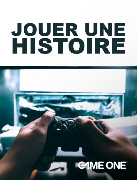 Game One - Jouer une histoire