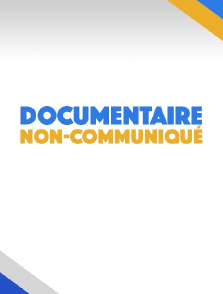 Documentaire non communiqué