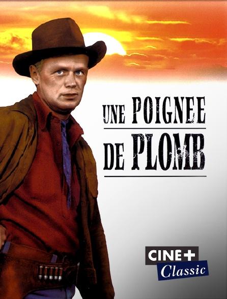 Ciné+ Classic - Une poignée de plombs