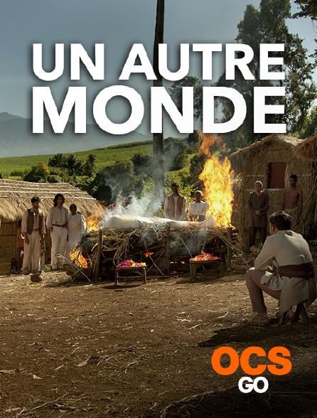 OCS Go - Un autre monde