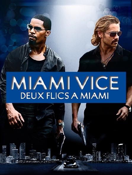 Miami Vice, deux flics à Miami