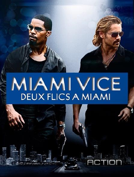 Action - Miami Vice, deux flics à Miami