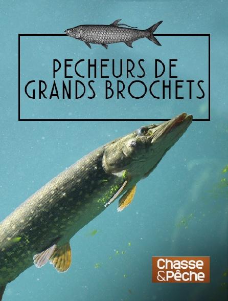 Chasse et pêche - Pêcheurs de grands brochets