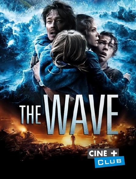 Ciné+ Club - The Wave