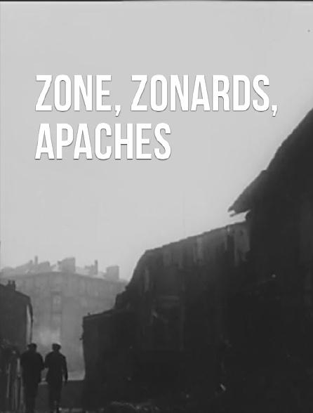 Zone, zonards, Apaches