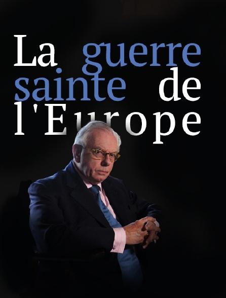 La guerre sainte de l'Europe