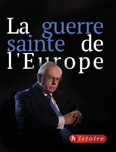 Histoire - La guerre sainte de l'Europe