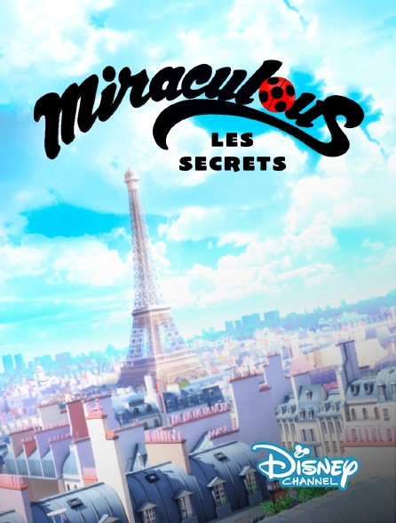 Disney Channel - Miraculous : les secrets