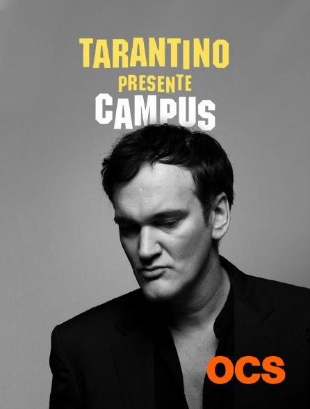 OCS - Tarantino présente : Campus