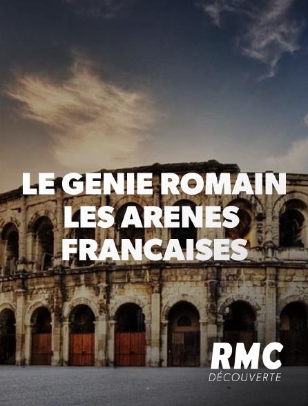 RMC Découverte - Le génie romain : les arènes françaises