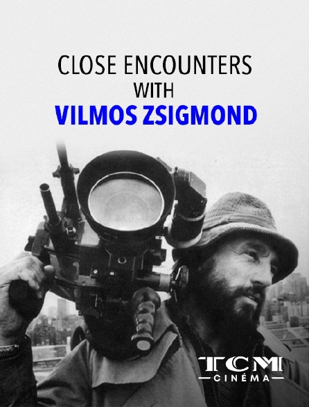 TCM Cinéma - Close Encounters with Vilmos Zsigmond