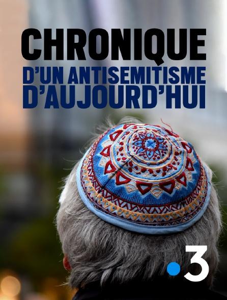 France 3 - Chronique d'un antisémitisme d'aujourd'hui