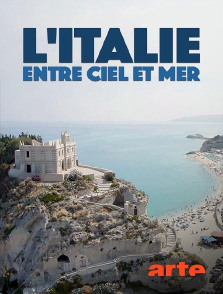 Arte - L'Italie entre ciel et mer