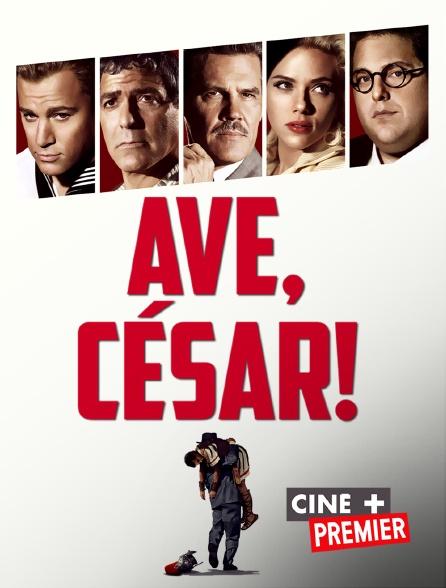 Ciné+ Premier - Ave, César !