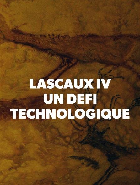 Lascaux IV : un défi technologique