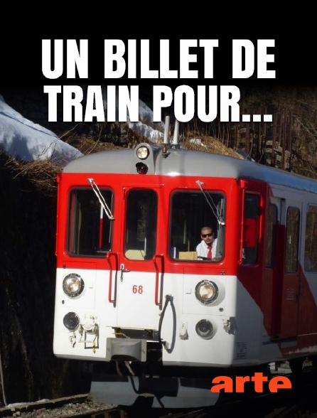 Arte - Un billet de train pour...