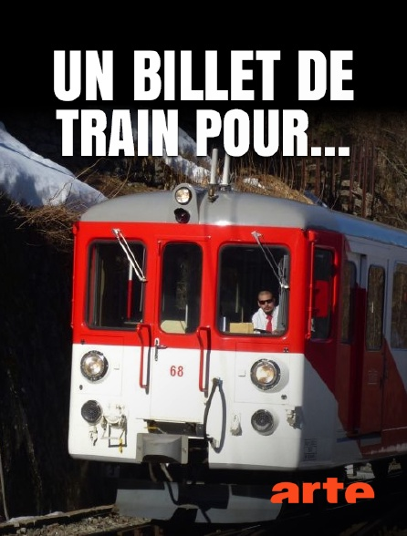 Arte - Un billet de train pour...