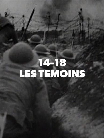 14-18, les derniers témoins *2018