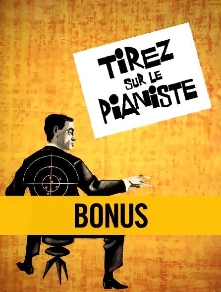 Tirez sur le pianiste : Bonus