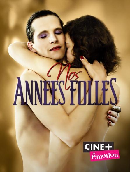 Ciné+ Emotion - Nos Années Folles