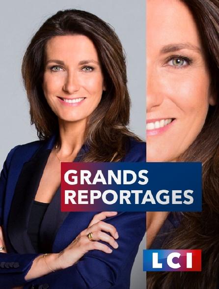 LCI - Grands reportages