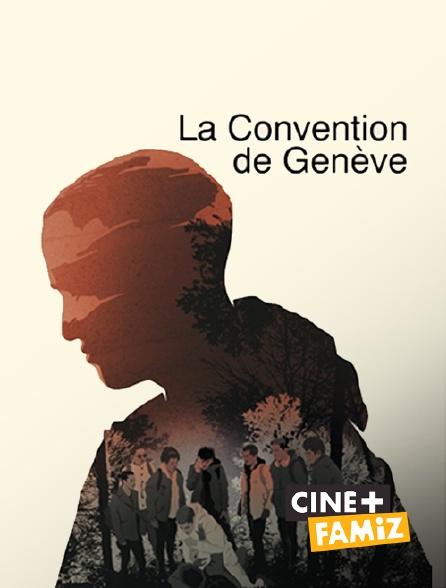 Ciné+ Famiz - La convention de Genève
