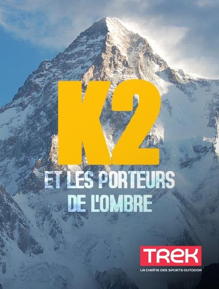 Trek - K2 et les porteurs de l'ombre