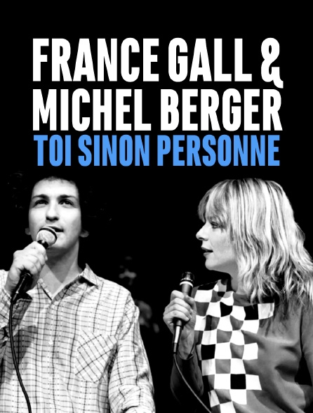 France Gall & Michel Berger, «Toi sinon personne»