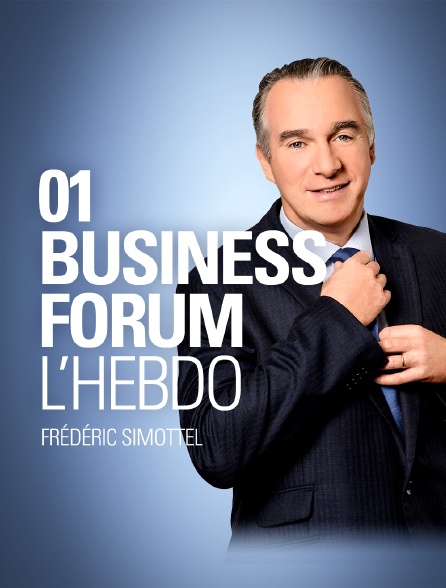 01 Business Forum : l'hebdo