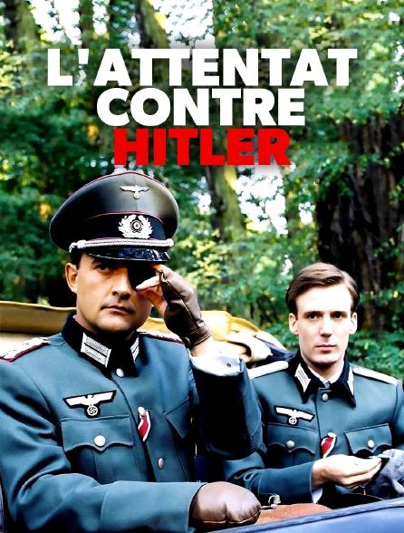 L'attentat contre Hitler