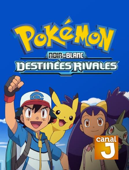 Canal J - Pokémon XV : Noir & Blanc, destinées rivales