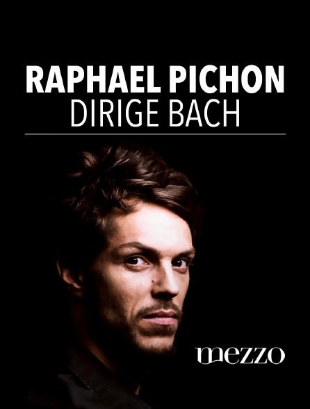 Mezzo - Raphaël Pichon dirige Bach