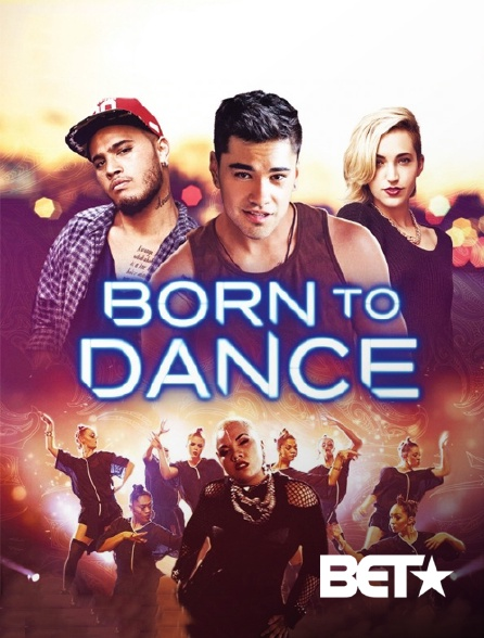 BET - Born to Dance