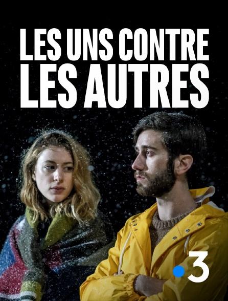 France 3 - Les uns contre les autres