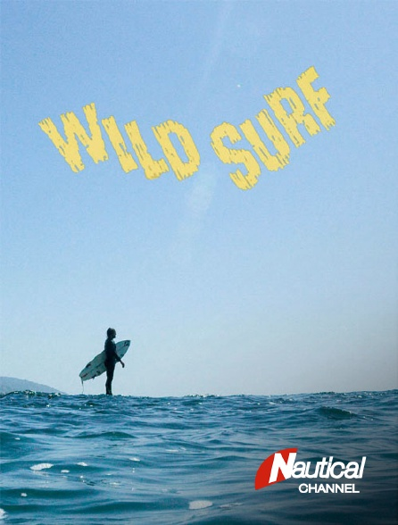 Nautical Channel - Wild Surf