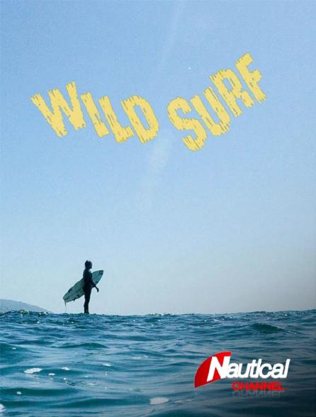 Nautical Channel - Wild Surf