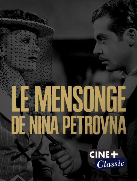 Ciné+ Classic - Le mensonge de Nina Petrovna
