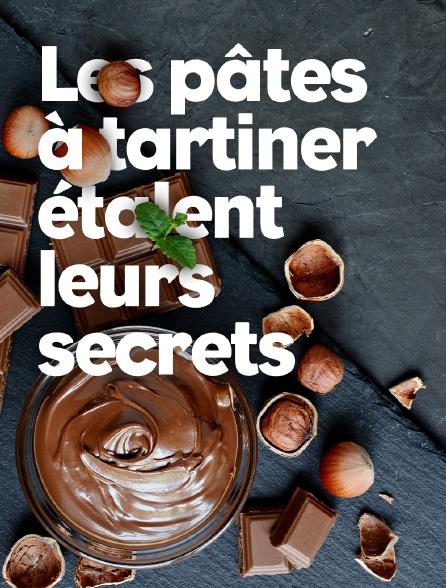 Les pâtes à tartiner étalent leurs secrets